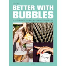 Bog: Better with Bubbles: Traveling the World through Champagne and Sparkling Wine - Af Ariel Arce